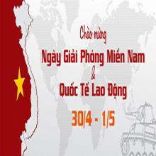 THÔNG BÁO NGHỈ LỄ CHÀO MỪNG NGÀY MIỀN NAM HOÀN TOÀN GIẢI PHÒNG 30/04 VÀ QUỐC TẾ LAO ĐỘNG 01/05